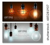 two realistic vintage glowing... | Shutterstock .eps vector #685281937