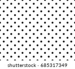 seamless polka dot black... | Shutterstock .eps vector #685317349