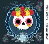 sugar skull from day of the... | Shutterstock .eps vector #685354261