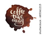 coffee stains with lettering... | Shutterstock .eps vector #685361215