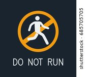 do not run caution symbol.... | Shutterstock .eps vector #685705705