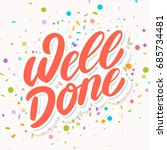 well done. greeting card. | Shutterstock .eps vector #685734481