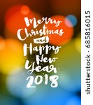 merry christmas and happy new... | Shutterstock .eps vector #685816015