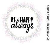 be happy calligraphy... | Shutterstock .eps vector #685816891