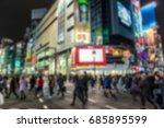 blurred background of shibuya... | Shutterstock . vector #685895599
