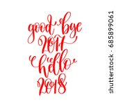 good bye 2017 hello 2018   red... | Shutterstock . vector #685899061
