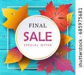 autumn leaves frame sale... | Shutterstock .eps vector #685975681