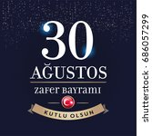 30 august zafer bayrami victory ... | Shutterstock .eps vector #686057299
