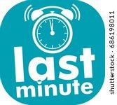 last minute text  blue flat... | Shutterstock .eps vector #686198011