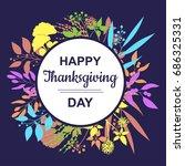 happy thanksgiving card design... | Shutterstock .eps vector #686325331