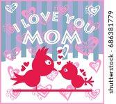decorative i love you mom... | Shutterstock .eps vector #686381779