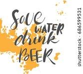 save water drink beer.creative... | Shutterstock .eps vector #686599531