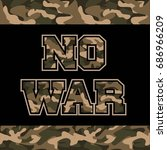 no war slogan camouflage army... | Shutterstock .eps vector #686966209