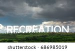 recreation inscription with row ... | Shutterstock . vector #686985019