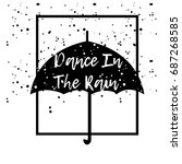 dance in the rain. typographic... | Shutterstock .eps vector #687268585