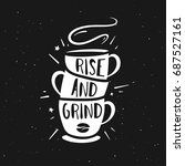 rise and grind typography print.... | Shutterstock .eps vector #687527161
