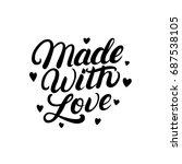made with love hand written... | Shutterstock . vector #687538105