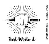 fist hold pencil  just write it ... | Shutterstock .eps vector #688036939