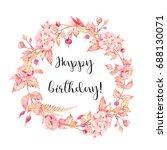watercolor happy birthday card. ... | Shutterstock . vector #688130071