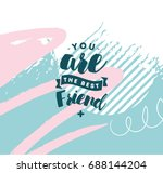 You Are Best Friend. Typograph...