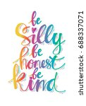 be silly be honets be kind.... | Shutterstock .eps vector #688337071
