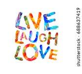 live. laugh. love. vector...   Shutterstock .eps vector #688637419