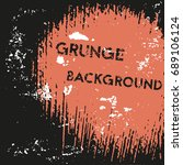 grunge background for your text.... | Shutterstock .eps vector #689106124