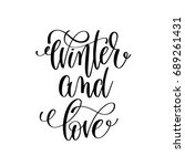winter and love hand lettering... | Shutterstock . vector #689261431