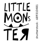 little monster slogan vector. | Shutterstock .eps vector #689310481
