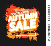 autumn sale  special offer ... | Shutterstock .eps vector #689355655