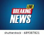 breaking news live background.... | Shutterstock .eps vector #689387821