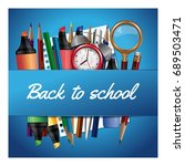 back to school card. realistic... | Shutterstock .eps vector #689503471