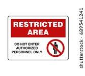 restricted area sign vector... | Shutterstock .eps vector #689541241