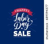 vector happy labor day sale... | Shutterstock .eps vector #689594377