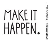 make it happen. quote vector... | Shutterstock .eps vector #690209167