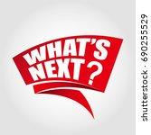 what's next label banner | Shutterstock .eps vector #690255529