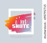 i'm a shiite. vector clip art... | Shutterstock .eps vector #690792715