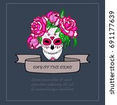 sugar skull with pink roses... | Shutterstock .eps vector #691177639