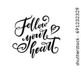 follow your heart. hand... | Shutterstock .eps vector #691232329