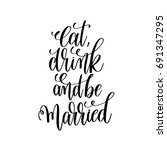 eat  drink and be married hand... | Shutterstock .eps vector #691347295