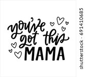 you've got this mama   Shutterstock .eps vector #691410685