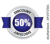 50  discount silver badge with... | Shutterstock . vector #691471561
