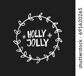 holly jolly. hand drawn... | Shutterstock .eps vector #691620265