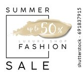luxury summer fashion sale.... | Shutterstock .eps vector #691837915