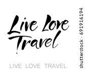 live. love. travel. tourism... | Shutterstock .eps vector #691916194