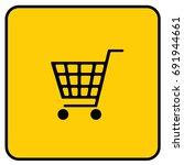 shopping cart sign yellow.... | Shutterstock .eps vector #691944661
