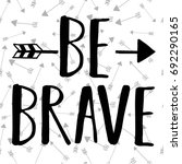 be brave slogan and arrow... | Shutterstock .eps vector #692290165