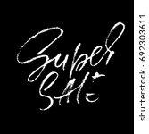 super sale inscription. vector...   Shutterstock .eps vector #692303611