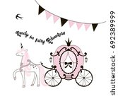 unicorn with princess' carriage ... | Shutterstock .eps vector #692389999