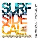 photo print california surf... | Shutterstock . vector #692460019